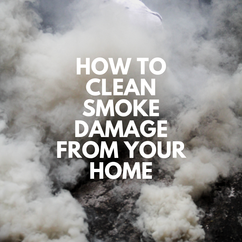 How to Clean Smoke Damage from your Home