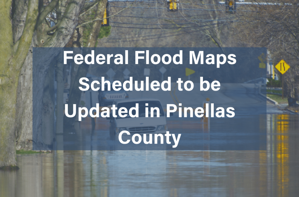 Federal Flood Maps Scheduled to be Updated in Pinellas County