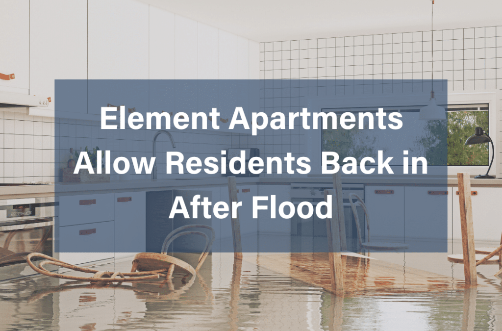 Element Apartments Allow Residents Back in After Flood